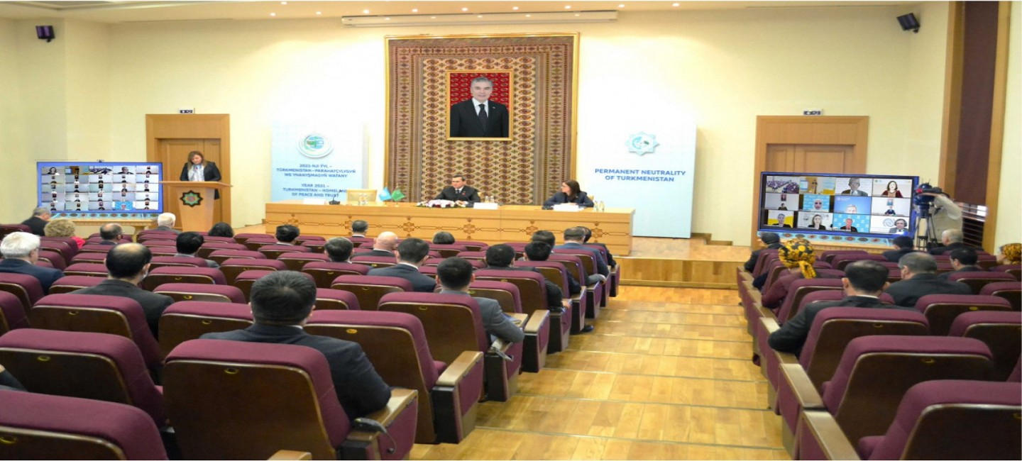 """THE INTERNATIONAL CONFERENCE """"TURKMENISTAN AND THE UNITED NATIONS: COOPERATION FOR PEACE AND TRUST"""" WAS HELD IN ASHKHABAD"""