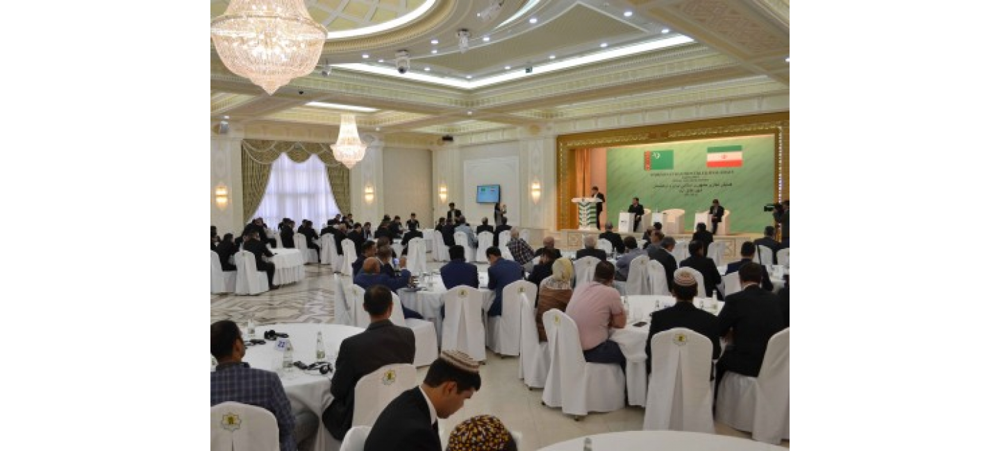 TURKMEN-IRANIAN BUSINESS FORUM CONSIDERS FURTHER EXPANSION OF BILATERAL COOPERATION